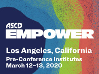 ASCD Pre-Conference Institutes at Empower20