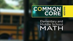 The Common Core Insider: Elementary and Middle School Math Video
