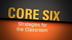 The Core Six: Strategies for the Classroom Video