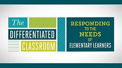 The Differentiated Classroom: Responding to the Needs of All Elementary Learners - ASCD