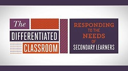 The Differentiated Classroom: Responding to the Needs of All Secondary Learners - ASCD