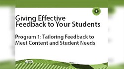 Giving Effective Feedback to Your Students: Tailoring Feedback to Content and Student Needs Video