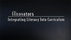 The Innovators: Integrating Literacy Into Curriculum