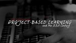 The Innovators: Project-Based Learning and the 21st Century