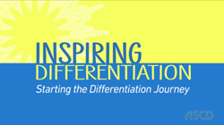 ASCD Video - Inspiring Differentiation: Starting the Differentiation Journey