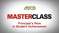 ASCD Master Class Leadership Series Program 4: Student Achievement