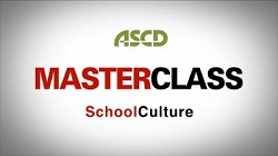 ASCD Master Class Leadership Series Program 2: School Culture