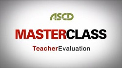 ASCD Master Class Leadership Series: Program 1: Teacher Evaluation