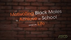 Motivating Black Males to Achieve in School and in Life Video