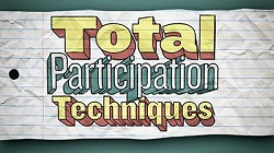 Total Participation Techniques Video