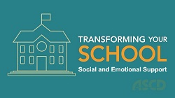 ASCD Video: Transforming Your School: Social and Emotional Support