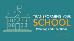 ASCD Video: Transforming Your School: Planning and Operations
