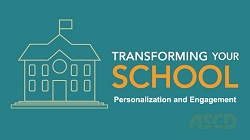 ASCD Video: Transforming Your School: Personalization and Engagement