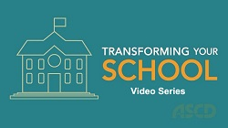 Transforming Your School Video Series