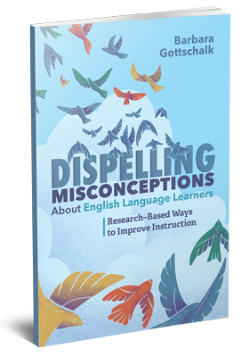Dispelling Misconceptions About English Language Learners: Research-Based Ways to Improve Instruction - ASCD