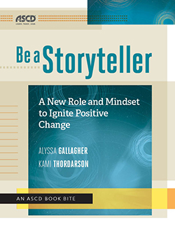 Be a Storyteller: A New Role and Mindset to Ignite Positive Change