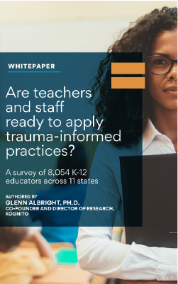 Are Teachers and Staff Ready to Apply Trauma-Informed Practices? - Kognito Download