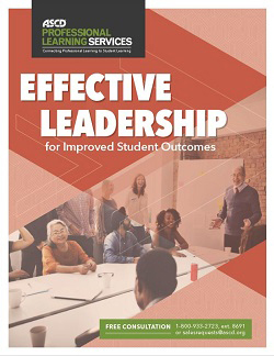 Effective Leadership for Improved Student Outcomes - ASCD Professional Learning Services brochure
