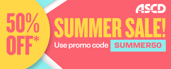 Take 50% off books in the ASCD Summer Sale!