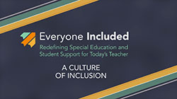Everyone Included: Redefining Special Education and Student Support for Today's Teacher Videos