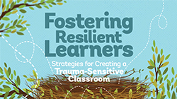 Fostering Resilient Learners: Strategies for Creating a Trauma-Sensitive Classroom Video